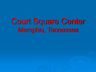 Court Square Center Memphis, Tennessee