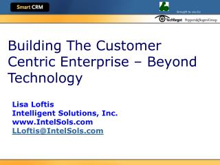 Building The Customer Centric Enterprise – Beyond Technology