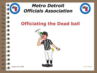 Officiating the Dead ball