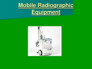 Mobile Radiographic Equipment