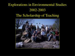 Explorations in Environmental Studies 2002-2003 The Scholarship of Teaching