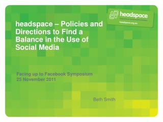 headspace – Policies and Directions to Find a Balance in the Use of Social Media