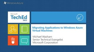 Migrating  Applications  to  Windows Azure  Virtual Machines