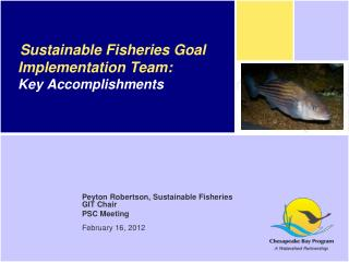 Sustainable Fisheries Goal Implementation Team:  Key Accomplishments