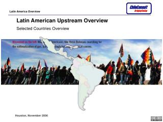 Latin American Upstream Overview Selected Countries Overview