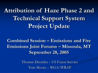 Thomas Dzomba – US Forest Service Tom Moore – WGA/WRAP