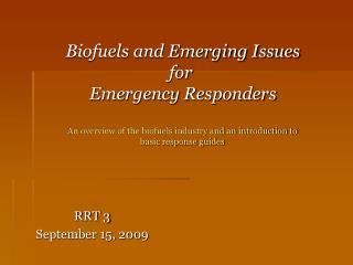 Biofuels and Emerging Issues for  Emergency Responders