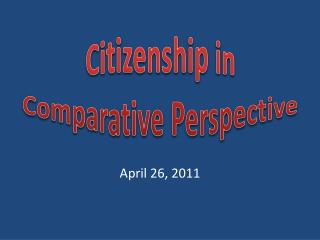 Citizenship in  Comparative Perspective