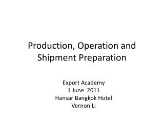 Production, Operation and Shipment Preparation