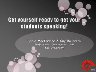 Get yourself ready to get your students speaking!