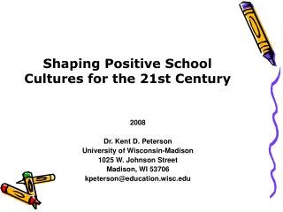 Shaping Positive School Cultures for the 21st Century