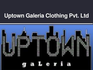 Uptown Galeria- Wester Wear, Ethnic Wear, Jewellery, Gift Sh