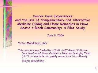 Cancer Care Experiences  and the Use of Complementary and Alternative Medicine (CAM) and Home Remedies in Nova Scotia's