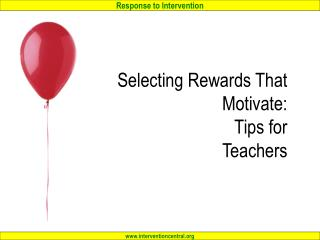 Selecting Rewards That Motivate:  Tips for  Teachers