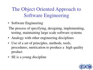 The Object Oriented Approach to Software Engineering