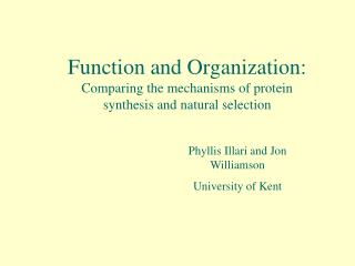 Function and Organization: Comparing the mechanisms of protein synthesis and natural selection