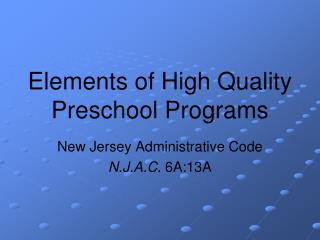 Elements of High Quality Preschool Programs