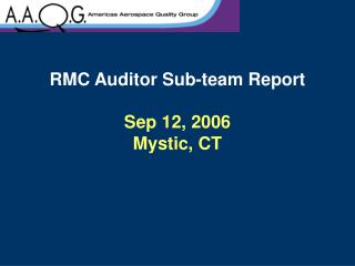 RMC Auditor Sub-team Report Sep 12, 2006 Mystic, CT