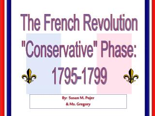 The French Revolution Conservative Phase: 1795-1799