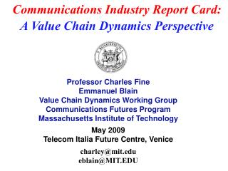 Professor Charles Fine Emmanuel Blain Value Chain Dynamics Working Group Communications Futures Program Massachusetts In