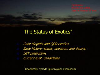 The Status of Exotics *