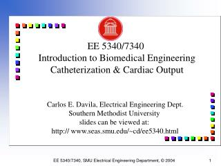 EE 5340/7340  Introduction to Biomedical Engineering Catheterization & Cardiac Output