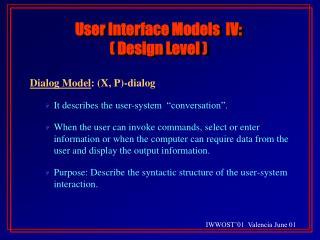 User Interface Models IV: ( Design Level )