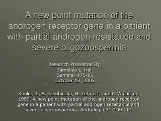 A new point mutation of the androgen receptor gene in a patient with partial androgen resistance and severe oligozoosper