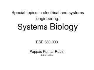 Special topics in electrical and systems engineering: Systems  Biology