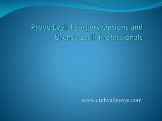 Provo eyelid surgery Options and Orem