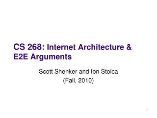 CS 268:  Internet Architecture & E2E Arguments