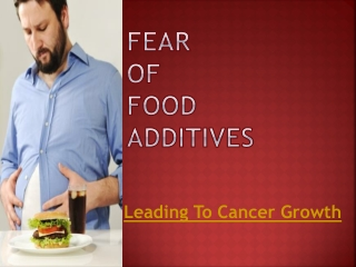 Fear of Food Additives