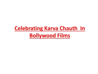 Celebrating Karva Chauth  In Bollywood Films