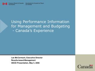 Using Performance Information for Management and Budgeting  - Canada's Experience