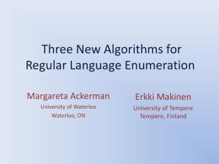 Three New Algorithms for Regular Language Enumeration