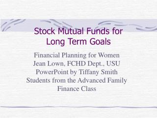 Stock Mutual Funds for Long Term Goals