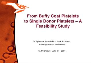 From Buffy Coat Platelets  to Single Donor Platelets – A Feasibility Study