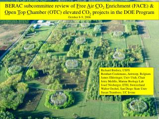 BERAC subcommittee review of F ree A ir C O 2 E nrichment (FACE) & O pen T op C hamber (OTC) elevated CO 2 pro