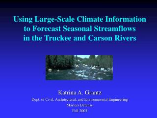 Using Large-Scale Climate Information to Forecast Seasonal Streamflows  in the Truckee and Carson Rivers