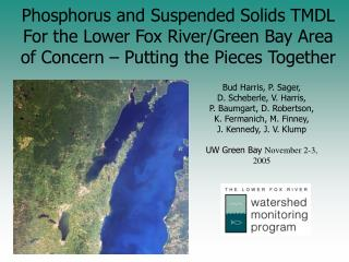 Phosphorus and Suspended Solids TMDL For the Lower Fox River/Green Bay Area of Concern – Putting the Pieces Together