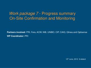 Work package 7  -  Progress summary On-Site Confirmation and Monitoring