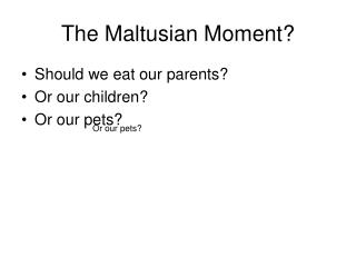 The Maltusian Moment?