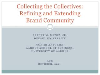 Collecting the Collectives: Refining and Extending  Brand Community