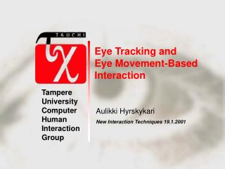 Eye Tracking and  Eye Movement-Based Interaction