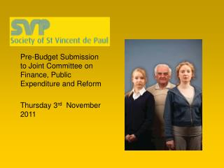 Pre-Budget Submission to Joint Committee on Finance, Public Expenditure and Reform 	Thursday 3 rd   November 2011