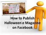 How to Embed Halloween magazine to Facebook Page
