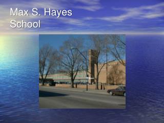 Max S. Hayes School