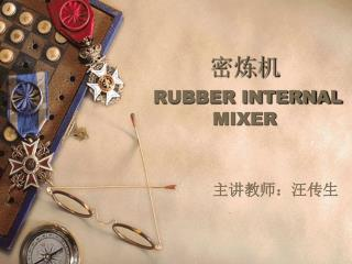 ??? RUBBER INTERNAL MIXER