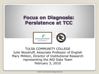Focus on Diagnosis: Persistence at TCC
