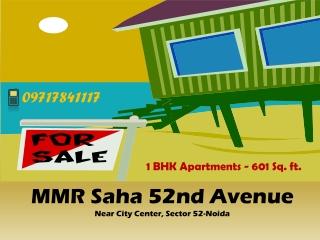 MMR Saha 52nd Avenue Booking info - 9717841117